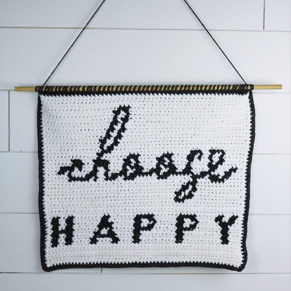 FREE PATTERN: Learn How to Make a Sign that Will Help You to Choose Happy!